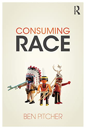 9780415519694: Consuming Race