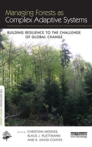 9780415519779: Managing Forests as Complex Adaptive Systems: Building Resilience to the Challenge of Global Change (The Earthscan Forest Library)