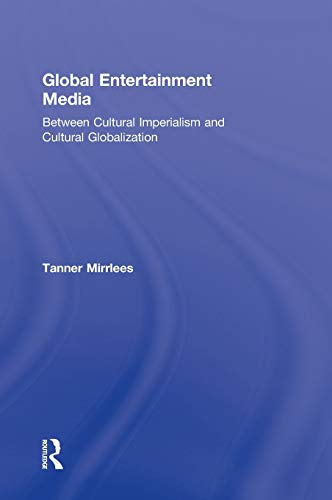 9780415519816: Global Entertainment Media: Between Cultural Imperialism and Cultural Globalization