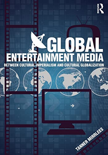 9780415519823: Global Entertainment Media: Between Cultural Imperialism and Cultural Globalization