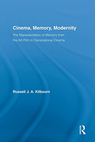 9780415520300: Cinema, Memory, Modernity: The Representation of Memory from the Art Film to Transnational Cinema (Routledge Advances in Film Studies)