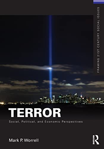 Terror: Social, Political, and Economic Perspectives (Framing 21st Century Social Issues): Worrell,...