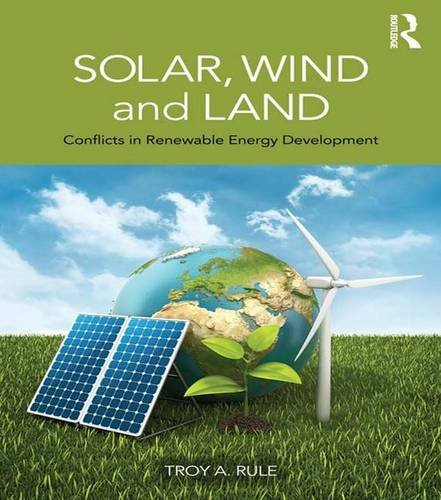 9780415520461: Solar, Wind and Land: Conflicts in Renewable Energy Development