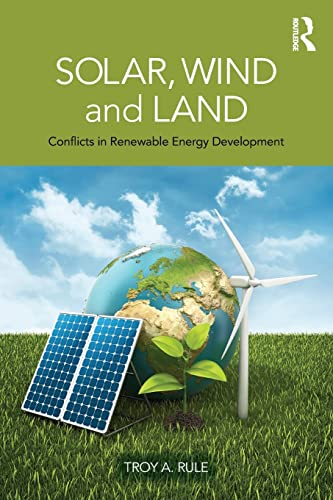 9780415520478: Solar, Wind and Land: Conflicts in Renewable Energy Development