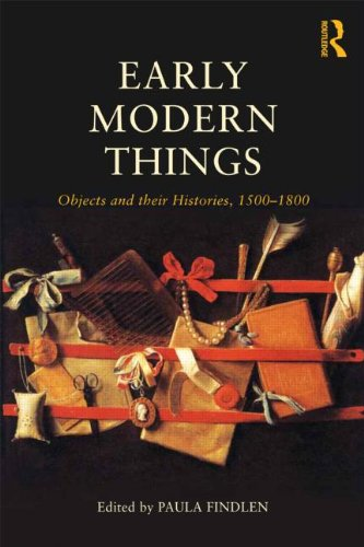 9780415520515: Early Modern Things: Objects and their Histories, 1500-1800