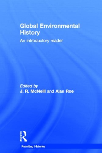 9780415520522: Global Environmental History: An Introductory Reader (Rewriting Histories)