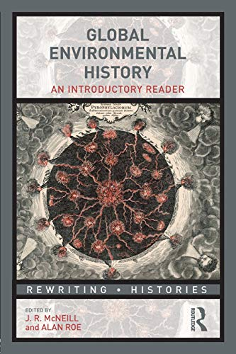 9780415520539: Global Environmental History: An Introductory Reader (Rewriting Histories)
