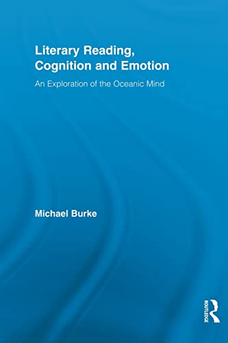 9780415520683: Literary Reading, Cognition and Emotion: An Exploration of the Oceanic Mind (Routledge Studies in Rhetoric and Stylistics)