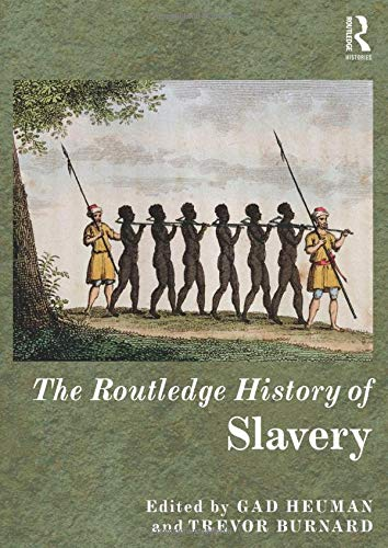 9780415520836: The Routledge History of Slavery (Routledge Histories)