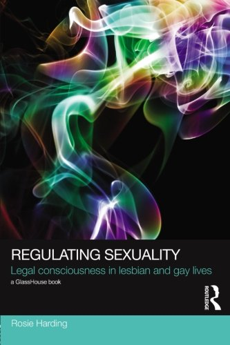 9780415521147: Regulating Sexuality: Legal Consciousness in Lesbian and Gay Lives (Social Justice)