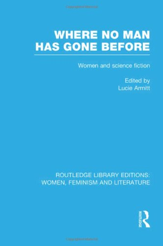 9780415521253: Where No Man has Gone Before: Essays on Women and Science Fiction (Routledge Library Editions: Women, Feminism and Literature) (Volume 1)
