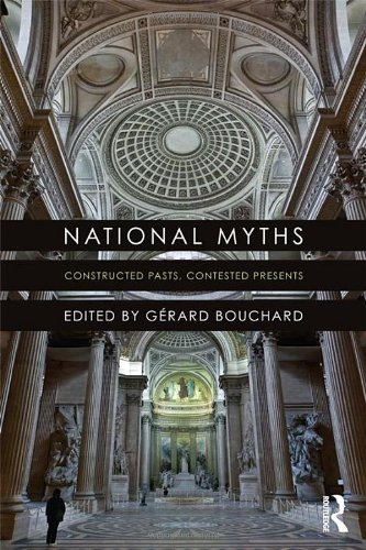 9780415521321: National Myths: Constructed Pasts, Contested Presents
