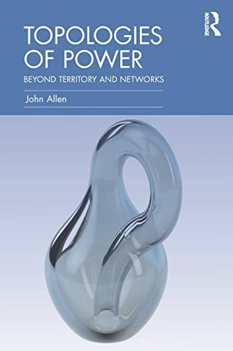 9780415521345: Topologies of Power: Beyond territory and networks (CRESC)
