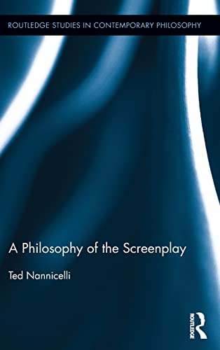 9780415521444: A Philosophy of the Screenplay (Routledge Studies in Contemporary Philosophy)