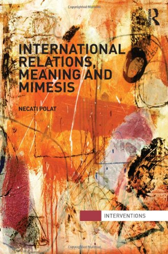 9780415521536: International Relations, Meaning and Mimesis (Interventions)