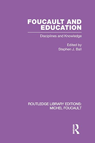 9780415521581: Foucault and Education: Disciplines and Knowledge (Routledge Library Editions: Michel Foucault)