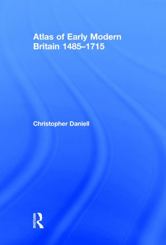 9780415521772: Atlas of Early Modern Britain, 1485-1715
