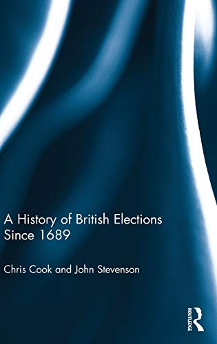 A History of British Elections Since 1689 (Hardcover): Chris Cook