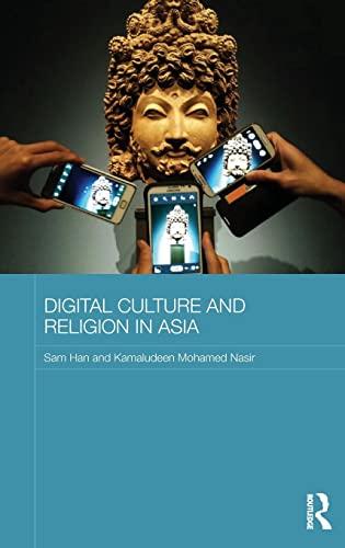 9780415521857: Digital Culture and Religion in Asia (Routledge Religion in Contemporary Asia Series)