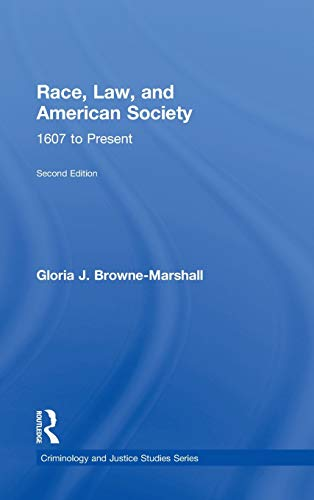 9780415522137: Race, Law, and American Society: 1607-Present (Criminology and Justice Studies)