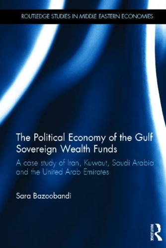 9780415522229: Political Economy of the Gulf Sovereign Wealth Funds: A Case Study of Iran, Kuwait, Saudi Arabia and the United Arab Emirates