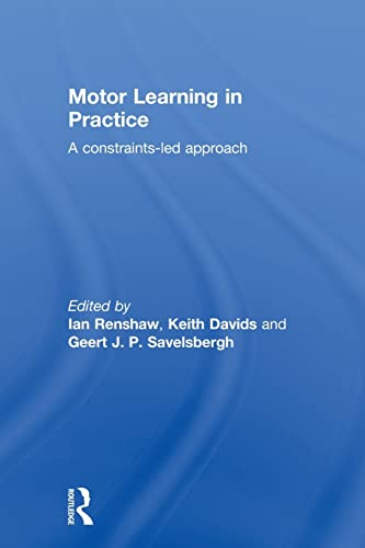 9780415522403: Motor Learning in Practice: A Constraints-Led Approach