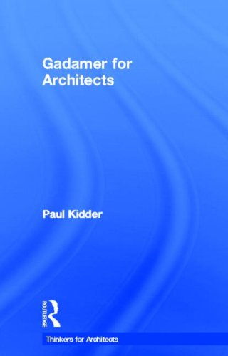 9780415522724: Gadamer for Architects (Thinkers for Architects)