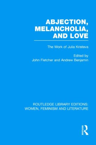 9780415522939: Abjection, Melancholia and Love: The Work of Julia Kristeva (Routledge Library Editions: Women, Feminism and Literature) (Volume 4)