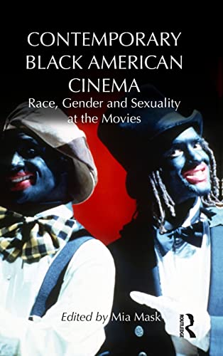 9780415523226: Contemporary Black American Cinema: Race, Gender and Sexuality at the Movies