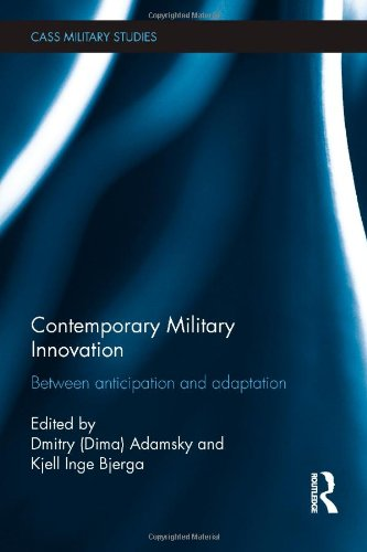 9780415523363: Contemporary Military Innovation: Between Anticipation and Adaption