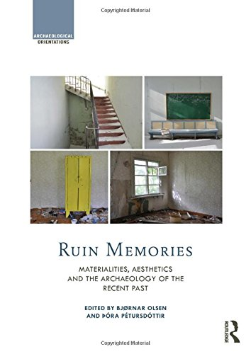 9780415523622: Ruin Memories: Materialities, Aesthetics and the Archaeology of the Recent Past (Archaeological Orientations)