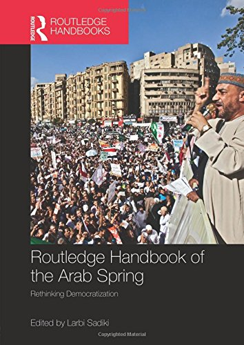 9780415523912: Routledge Handbook of the Arab Spring: Rethinking Democratization (Routledge Handbooks)