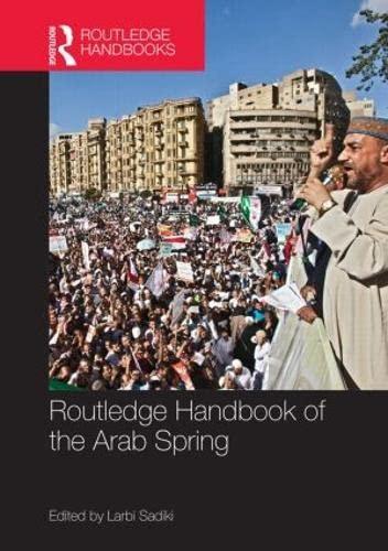 9780415523912: Routledge Handbook of the Arab Spring: Rethinking Democratization