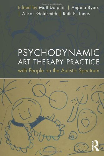 9780415523936: Psychodynamic Art Therapy Practice with People on the Autistic Spectrum