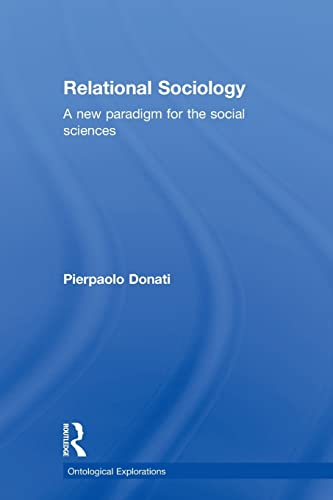 9780415524063: Relational Sociology: A New Paradigm for the Social Sciences