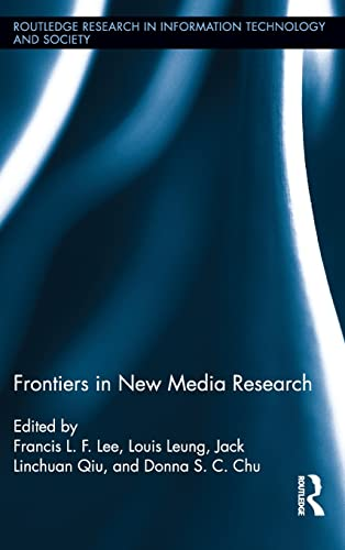 9780415524155: Frontiers in New Media Research (Routledge Research in Information Technology and Society)