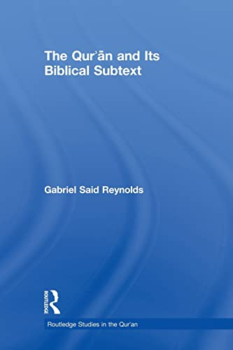 9780415524247: The Qur'an and its Biblical Subtext (Routledge Studies in the Qur'an)
