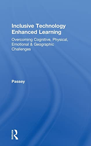 9780415524339: Inclusive Technology Enhanced Learning: Overcoming Cognitive, Physical, Emotional, and Geographic Challenges
