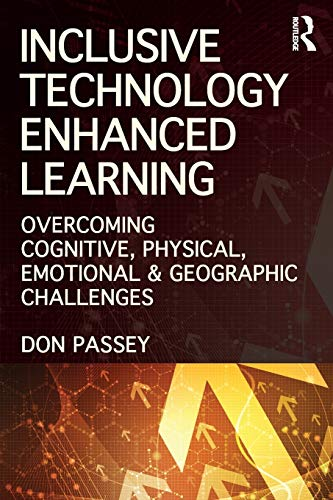 9780415524346: Inclusive Technology Enhanced Learning: Overcoming Cognitive, Physical, Emotional, and Geographic Challenges