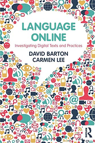 Language Online 9780415524957 In Language Online, David Barton and Carmen Lee investigate the impact of the online world on the study of language. The effects of language use in the digital world can be seen in every aspect of language study, and new ways of researching the field are needed. In this book the authors look at language online from a variety of perspectives, providing a solid theoretical grounding, an outline of key concepts, and practical guidance on doing research. Chapters cover topical issues including the relation between online language and multilingualism, identity, education and multimodality, then conclude by looking at how to carry out research into online language use. Throughout the book many examples are given, from a variety of digital platforms, and a number of different languages, including Chinese and English. Written in a clear and accessible style, this is a vital read for anyone new to studying online language and an essential textbook for undergraduates and postgraduates working in the areas of new media, literacy and multimodality within language and linguistics courses.