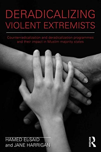 9780415525206: Deradicalising Violent Extremists: Counter-Radicalisation and Deradicalisation Programmes and their Impact in Muslim Majority States