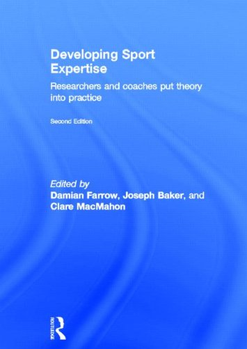 9780415525237: Developing Sport Expertise: Researchers and Coaches Put Theory into Practice, second edition