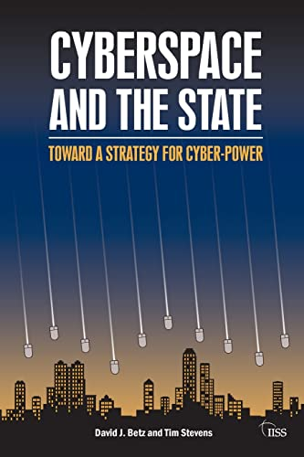 9780415525305: Cyberspace and the State: Towards a Strategy for Cyber-Power (Adelphi series)