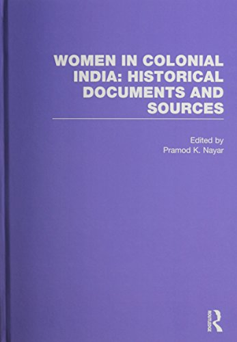 Women in Colonial India: Historical Documents and Sources (Hardback)