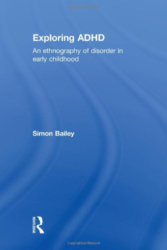 9780415525817: Exploring ADHD: An ethnography of disorder in early childhood