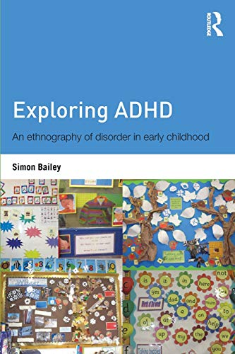 9780415525824: Exploring ADHD: An ethnography of disorder in early childhood