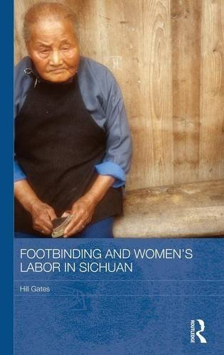 9780415525923: Footbinding and Women's Labor in Sichuan (Routledge Contemporary China Series)