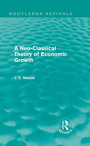 9780415526227: A Neo-Classical Theory of Economic Growth (Routledge Revivals) (Collected Works of James Meade)
