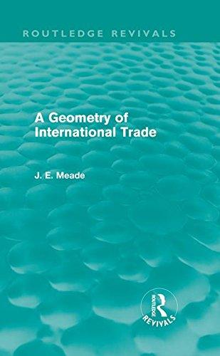 A Geometry of International Trade (Routledge Revivals): James E. Meade