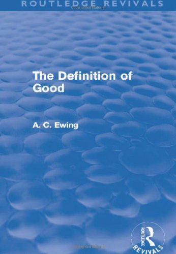 The Definition of Good (Routledge Revivals) (Volume 4): Ewing, Alfred C